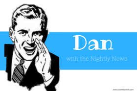 Dan with the Nightly News