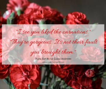 burn-for-me-carnations-quote
