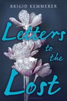 Letters to the Lost by Brigid Kemmerer on Cover to the Cover