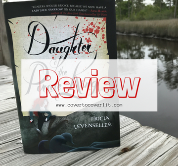 Daughter of the Pirate King by Tricia Levenseller Review on Cover to Cover Book and Blogging Blog