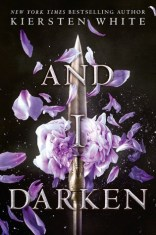 Top Eleven Books Recommended to Me on Cover to Cover Book and Blogging Blog by Kat Snark And I Darken by Kiersten White