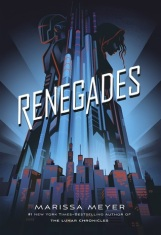 Renegades by Marissa Meyer on Cover to Cover Book and Blogging Blog by Kat Snark