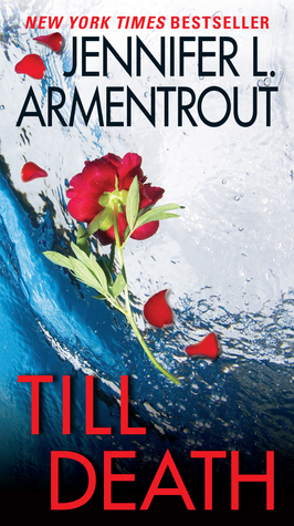 Till Death by Jennifer L. Armentrout Biannual Bibliothon Summer 2017 on Cover to Cover Book and Blogging Blog by Kat Snark