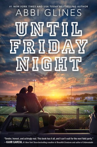 Until Friday Night by Abbi Glines Top Ten High School Romances on Cover to Cover Book and Blogging Blog by Kat Snark