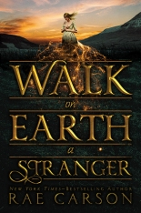 Walk the Earth a Stranger by Rae Carson on Cover to Cover Book and Blogging Blog by Kat Snark