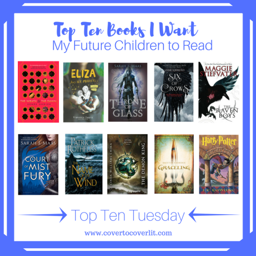 Top Ten Tuesday Ten Book I Want My Future Children to Read Kat Snark Cover to Cover Lit Book and Blogging Blog by Kat Snark