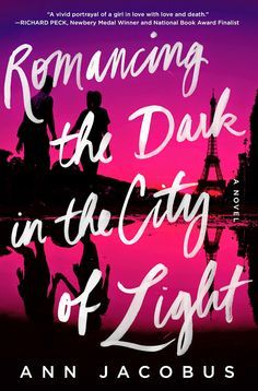 Romancing the Dark in the City of the Light by Ann Jacobus Biannual Bibliothon Winter 2018