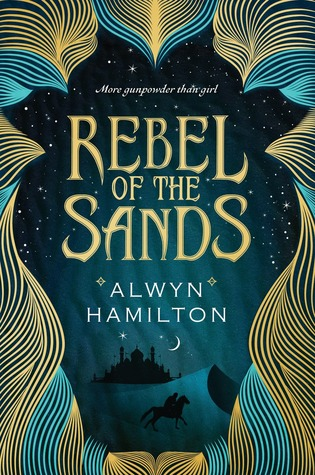 Rebel of the Sands by Alwyn Hamilton cover to Cover book blog kat snark