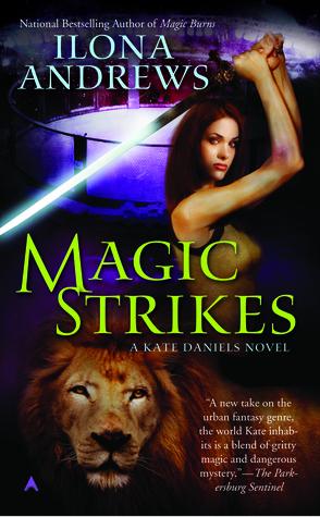 Curran Julie Magic strikes by Ilona Andrews on Cover to Cover Book and Blogging Blog by Kat Snark Kate Daniels Magic Urban Fantasy Paranormal Romance Sword Fierce Female Vampire shifter changeling slow burn romance