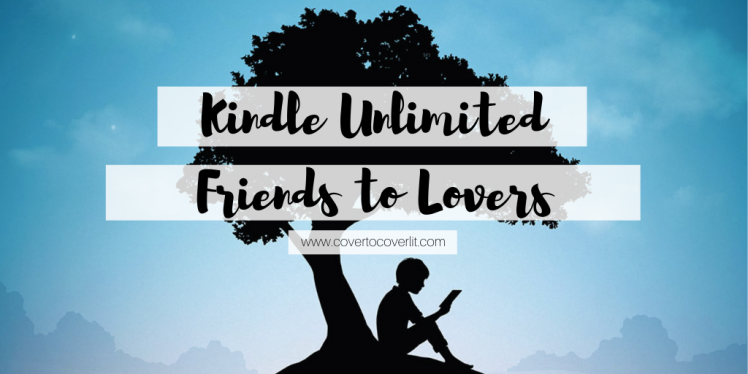 Cover to Cover Book Blog Kat Snark covertocoverlit Book Blogger Book blog reader reading Kindle Unlimited Cover to Cover month of November Friends to Lovers
