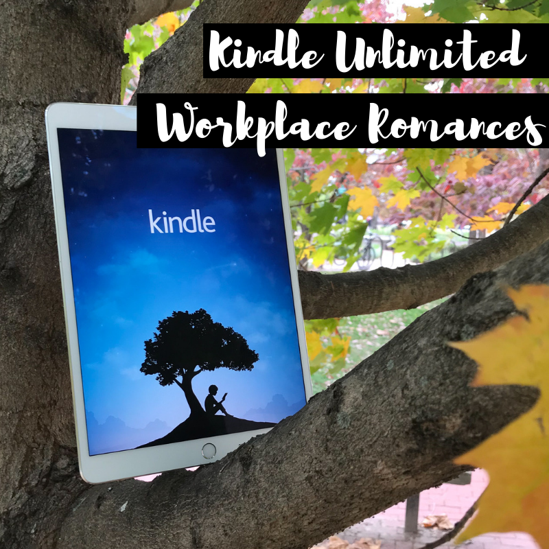 Kindle Unlimited TBR: Workplace Romances