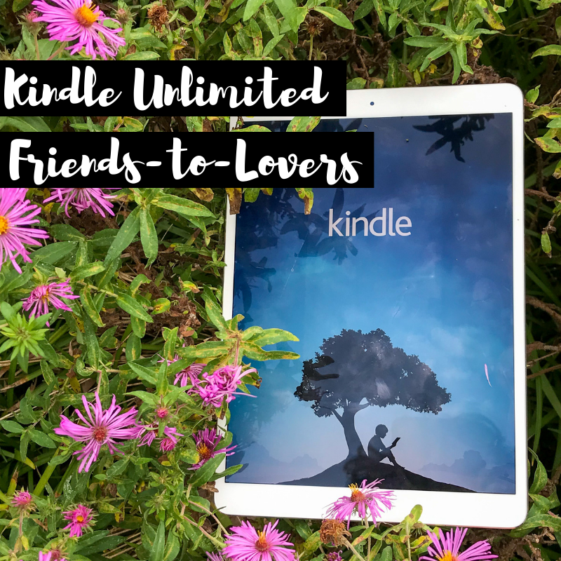 Kindle Unlimited TBR: Friends-to-Lovers!