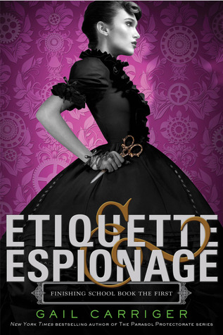 Etiquette and Espionage by Gail Carriger steampunk