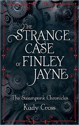 The Strange Case of Finley Jane steampunk chronicles by Kady Cass