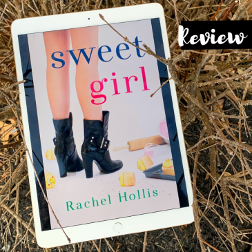 Kindle unlimited Sweet Girl by Rachel Hollis author of Girl Wash Your Face Clean Romance Sweet Romance adult contemporary romance friends-to-lovers friends to lovers enemies-to-lovers enemies to lovers no sex Read Cover to Cover Book Blog Kat Snark covertocoverlit Book Blogger Book blog reader reading Romance